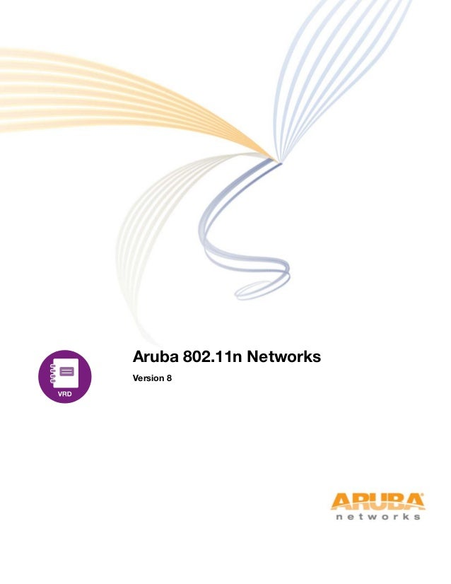Aruba 802.11n Networks Validated Reference Design