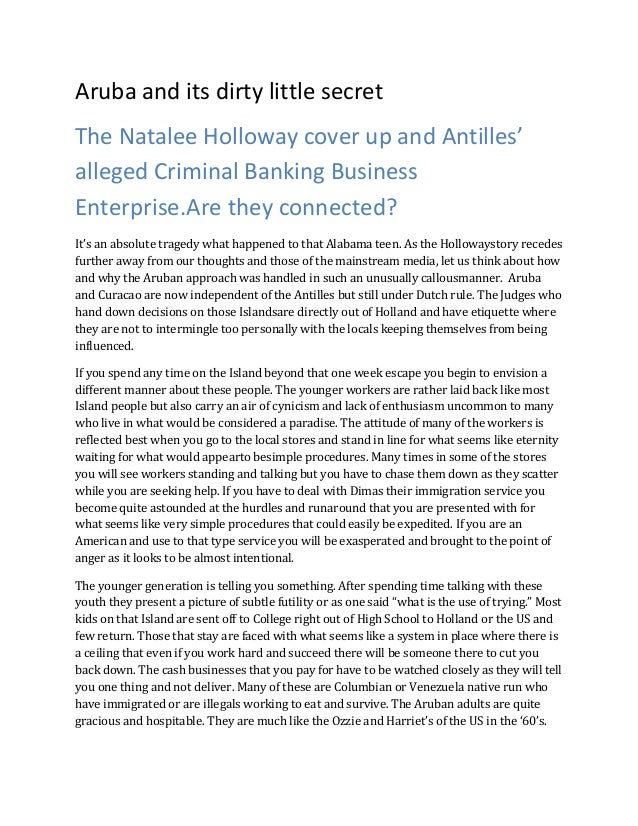 Aruba and its dirty little secretThe Natalee Holloway cover up and Antilles'alleged Criminal Banking BusinessEnterprise.Ar...