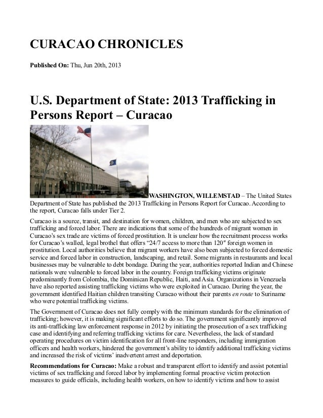 CURACAO CHRONICLES Published On: Thu, Jun 20th, 2013 U.S. Department of State: 2013 Trafficking in Persons Report – Curaca...