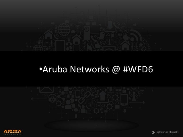 Aruba Networks at WFD6