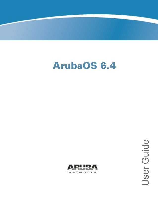 Aruba OS 6.4 User Guide