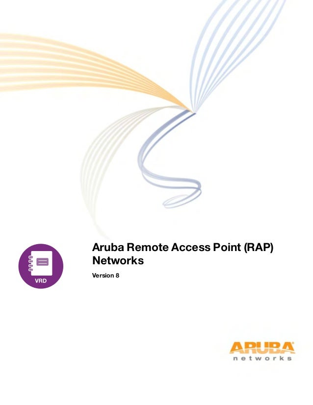aruba remote access point rap networks validated what is a vpn do i need one valiant technology