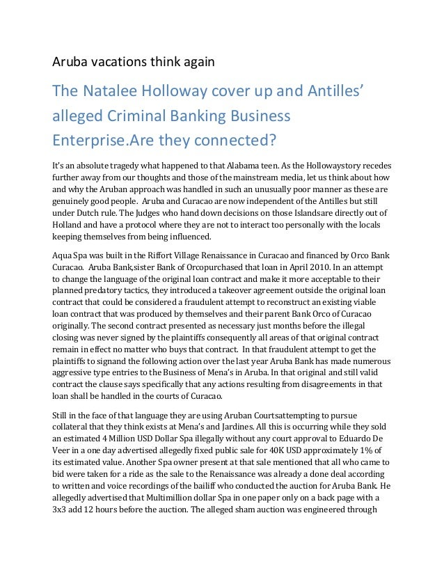 Aruba vacations think againThe Natalee Holloway cover up and Antilles'alleged Criminal Banking BusinessEnterprise.Are they...