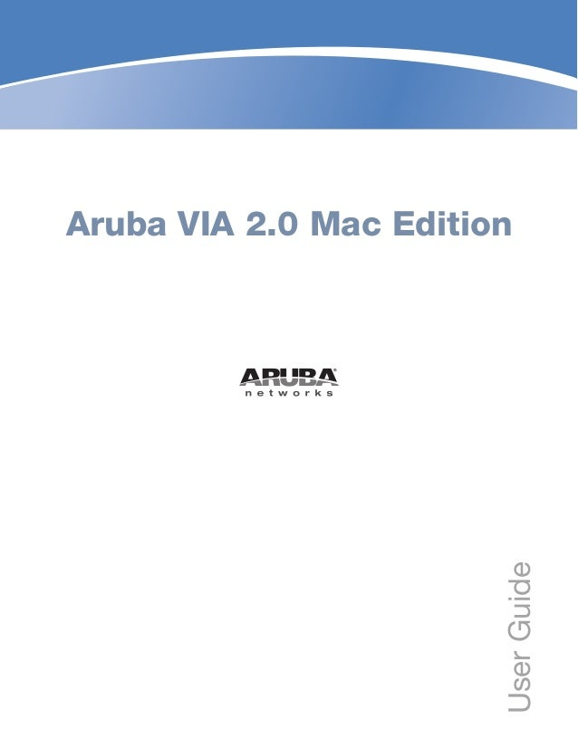Aruba VIA 2.0 (Mac) User Guide