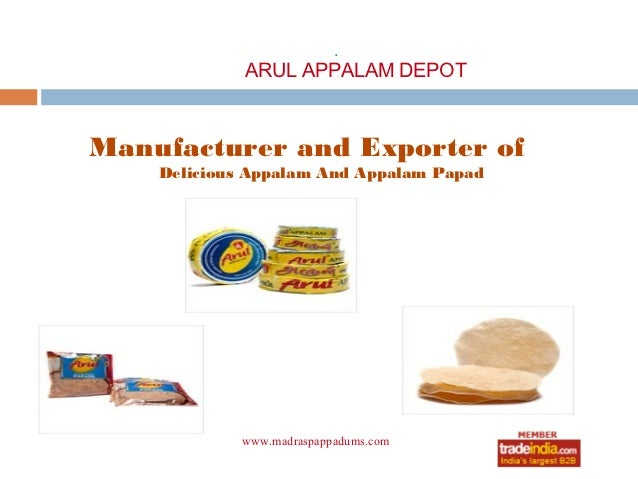 .             ARUL APPALAM DEPOTManufacturer and Exporter of    Delicious Appalam And Appalam Papad            www.madrasp...
