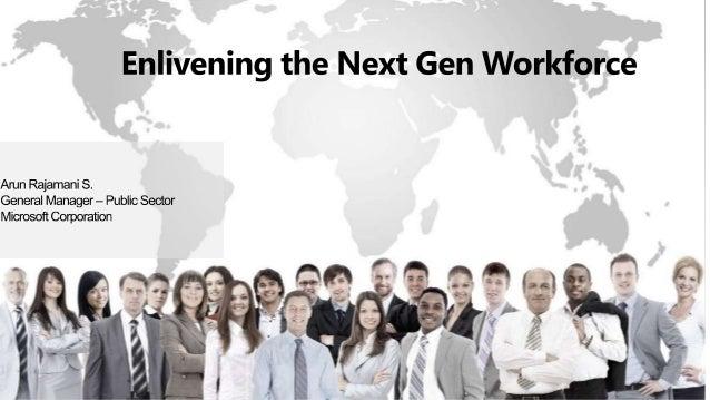 ICTACT Bridge 2014 -  Enlivening The NextGen Workforce - Mr.Arun Rajamani, Microsoft