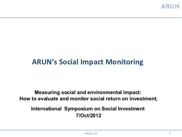 ARUN's Social Impact Monitoring     Measuring social and environmental impact:How to evaluate and monitor social return on...