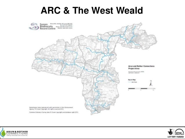 West Weald Landscape Project Conference: Arun and rother connections project