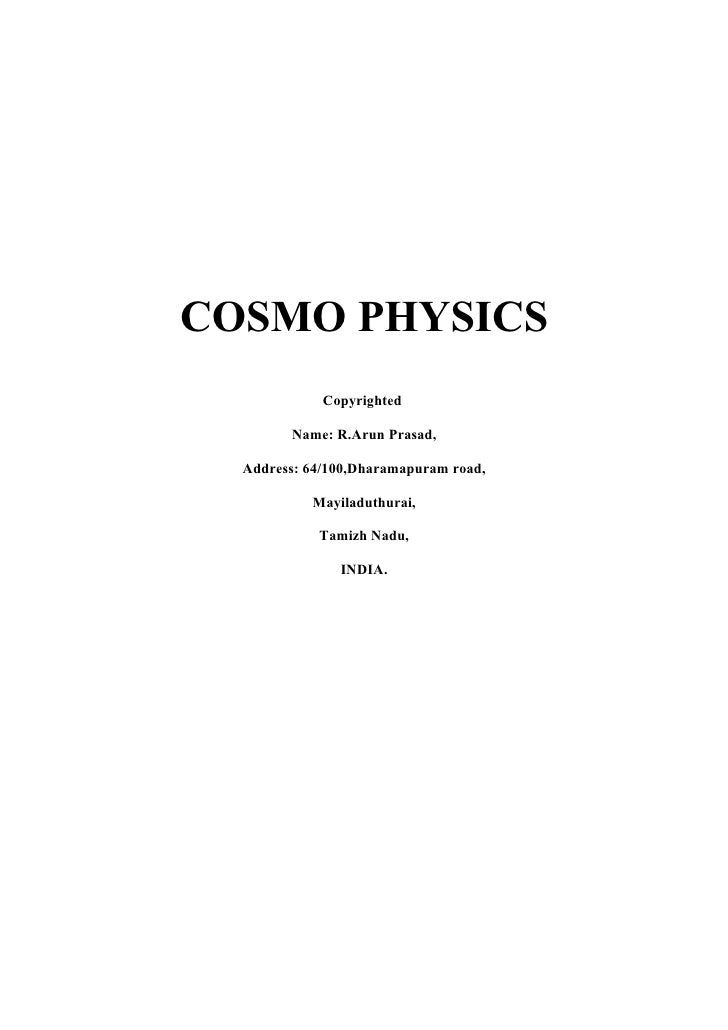 COSMO PHYSICS              Copyrighted          Name: R.Arun Prasad,    Address: 64/100,Dharamapuram road,             May...