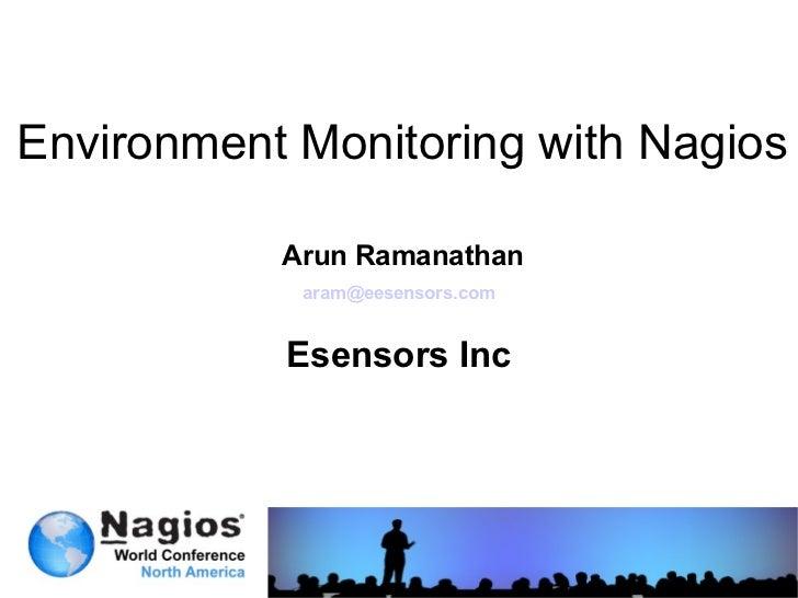 Nagios Conference 2011 - Arun Ramanathan - Environment Monitoring With Nagios
