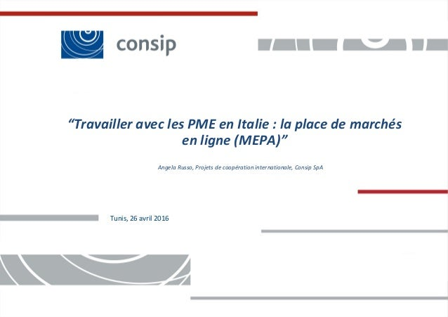Classificazione: Consip internal 1 Classificazione: Consip internal 1 Tunis, 26 avril 2016 Angela Russo, Projets de coopér...