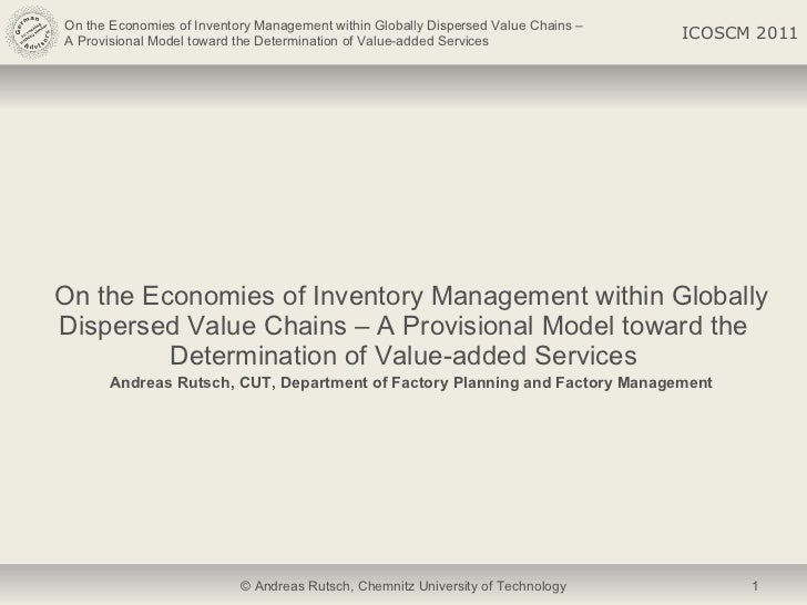 <ul><li>On the Economies of Inventory Management within Globally Dispersed Value Chains – A Provisional Model toward the D...