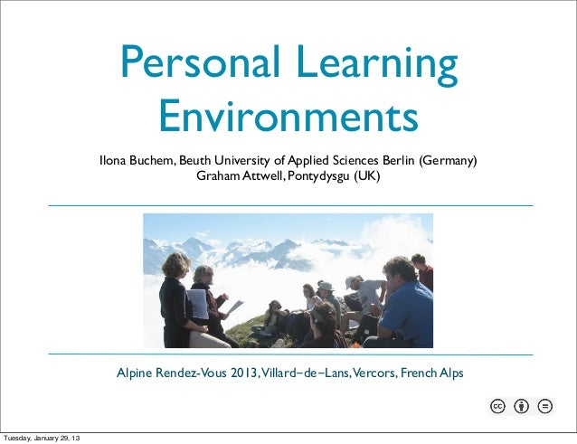 Personal Learning                               Environments                          Ilona Buchem, Beuth University of Ap...