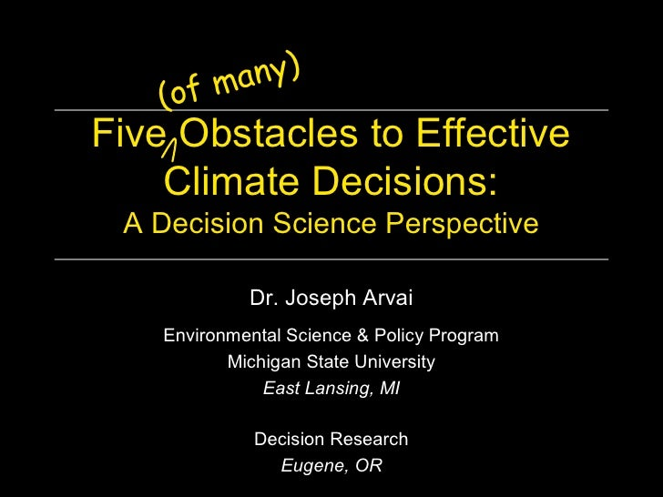 ma ny)    (o f FiveObstaclestoEffective     ClimateDecisions:  ADecisionSciencePerspective               Dr.Jos...