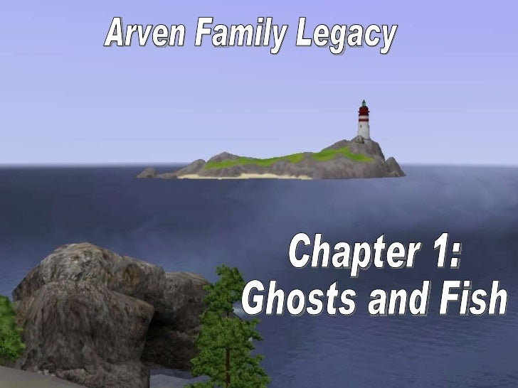 Arven Family Legacy Chapter 1: Ghosts and Fish