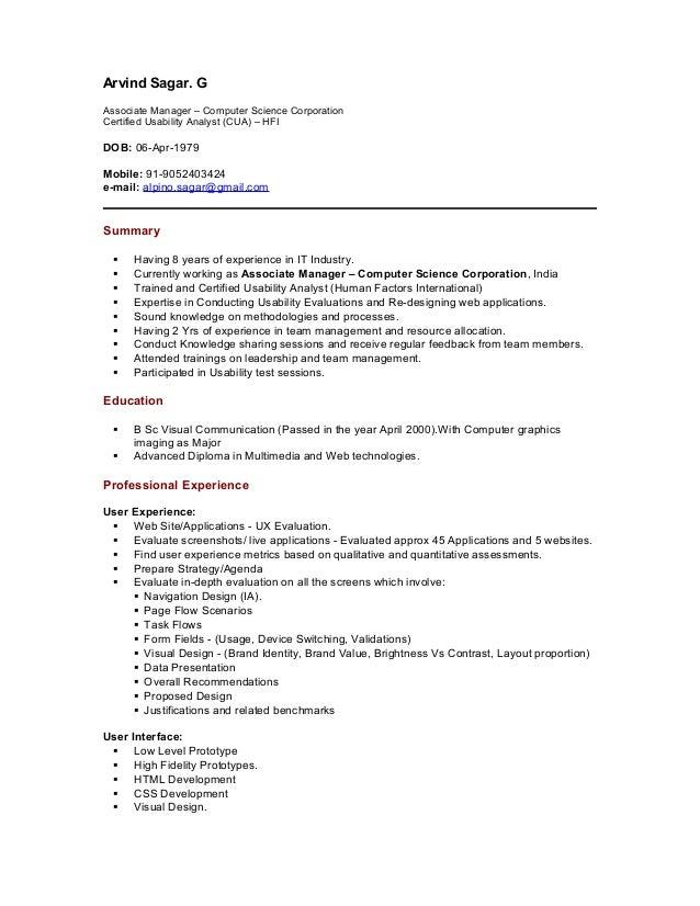 Arvind Sagar. G Associate Manager – Computer Science Corporation Certified Usability Analyst (CUA) – HFI DOB: 06-Apr-1979 ...