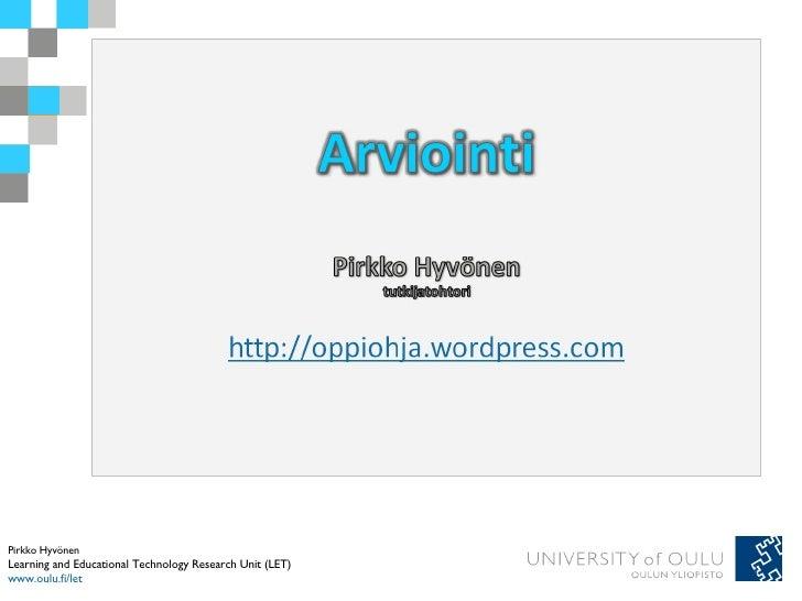 Pirkko Hyvönen Learning and Educational Technology Research Unit (LET) www.oulu.fi/let