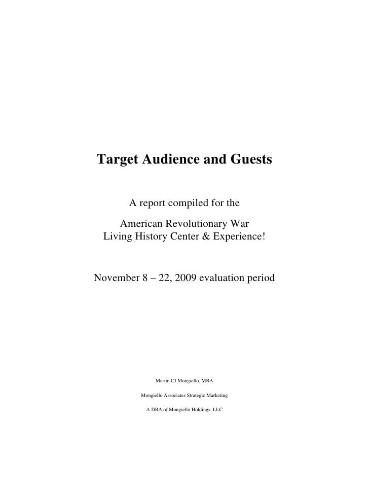 Target Audience and Guests         A report compiled for the      American Revolutionary War   Living History Center & Exp...