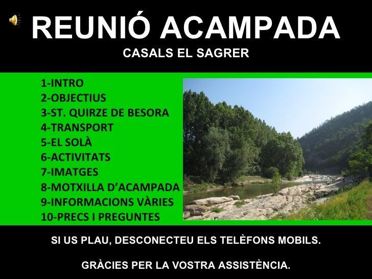 REUNIÓ ACAMPADA            CASALS EL SAGRER1-INTRO2-OBJECTIUS3-ST. QUIRZE DE BESORA4-TRANSPORT5-EL SOLÀ6-ACTIVITATS7-IMATG...