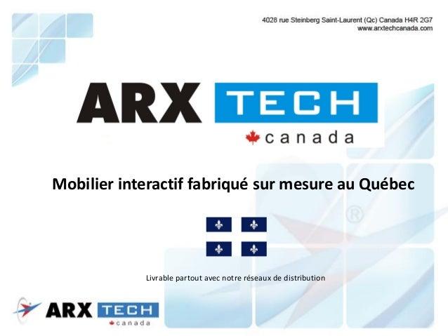 Mobilier interactif fabriqué sur mesure au Québec Livrable partout avec notre réseaux de distribution