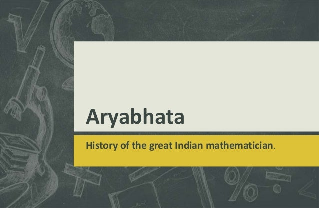 Aryabhata History of the great Indian mathematician.