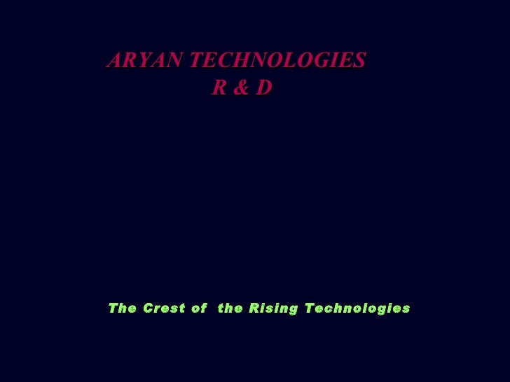 ARYAN TECHNOLOGIES  R & D <ul><li>The Crest of  the Rising Technologies </li></ul>