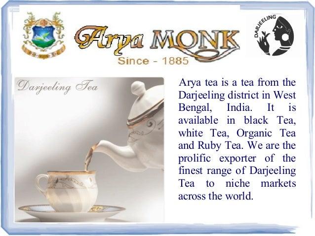 Arya tea is a tea from theDarjeeling district in WestBengal, India. It isavailable in black Tea,white Tea, Organic Teaand ...