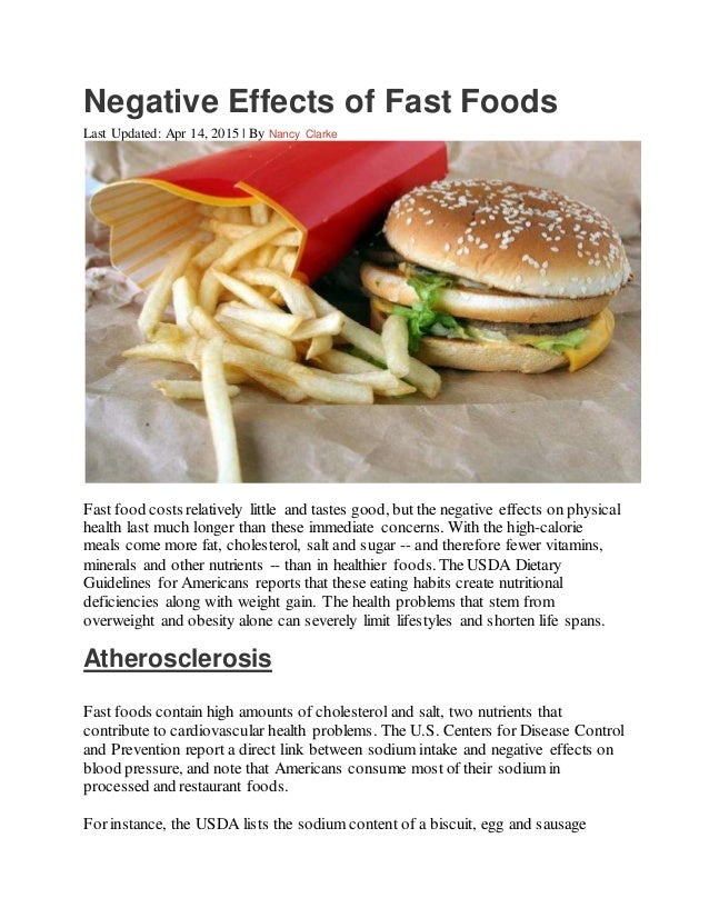 the negative effects of fast food Fast food costs relatively little and tastes good, but the negative effects on physical health last much longer than these immediate concerns with the.