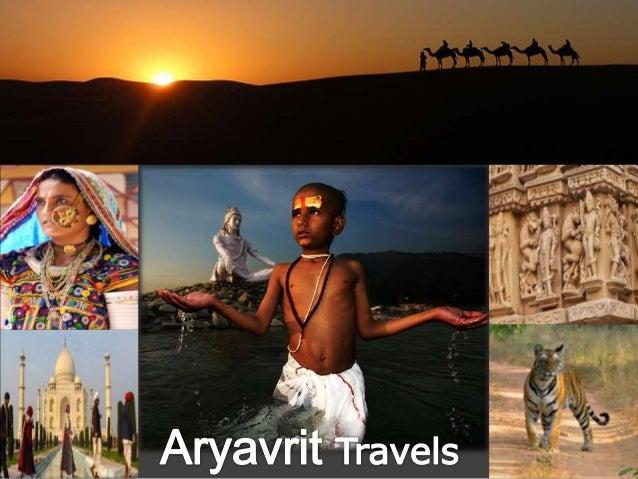  Aryavrit Tavels, agence de voyage francophone basée en  Inde.   Aryavrit Tavels, spécialiste du voyage sur mesure en  I...