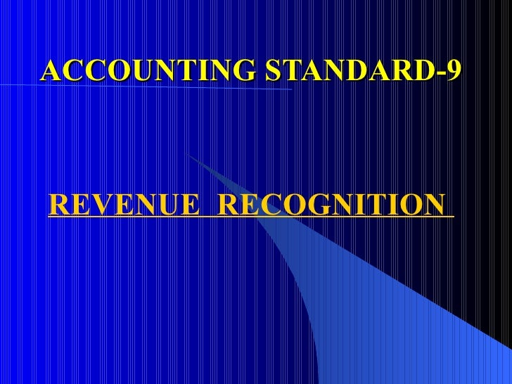 ACCOUNTING STANDARD-9 REVENUE  RECOGNITION