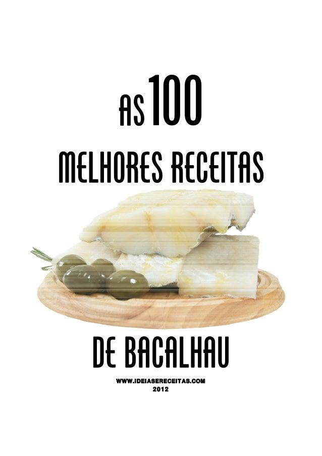 ASMELHORES RECEITASDE BACALHAUWWW.IDEIASERECEITAS.COM2012