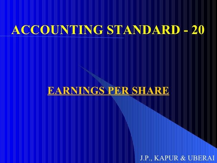 ACCOUNTING STANDARD - 20 EARNINGS PER SHARE J.P., KAPUR & UBERAI