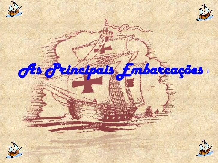 As Principais Embarcações do séc. XII a XIX