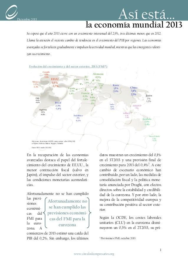 Así está…  Diciembre 2013  la economía mundial 2013  Se espera que el año 2013 cierre con un crecimiento interanual del 2,...