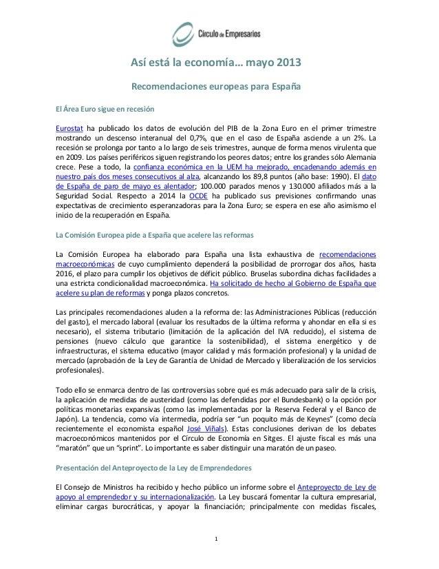 Así está la economía… mayo 2013 Recomendaciones europeas para España El Área Euro sigue en recesión Eurostat ha publicado ...