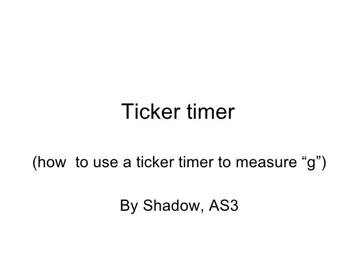 "Ticker timer (how  to use a ticker timer to measure ""g"") By Shadow, AS3"