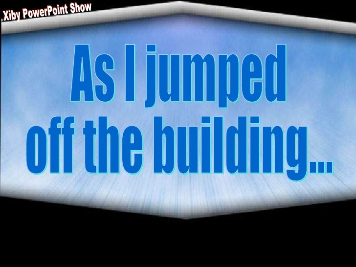As I Jumped Off The Building...