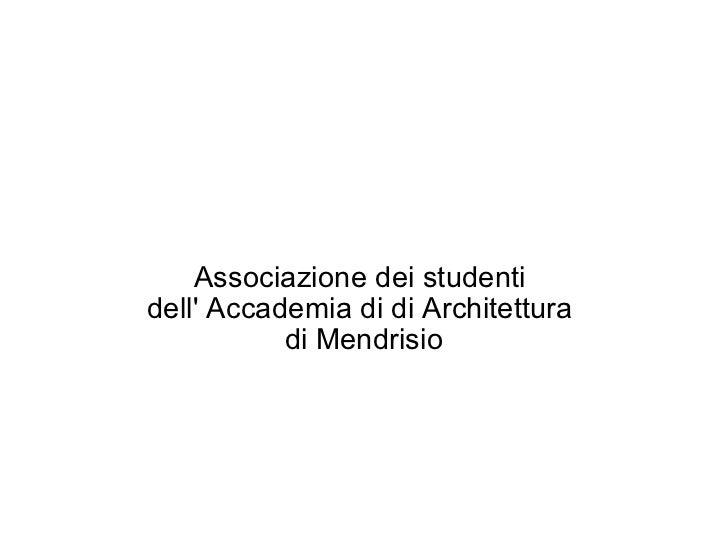Associazione dei studenti  dell' Accademia di di Architettura  di Mendrisio