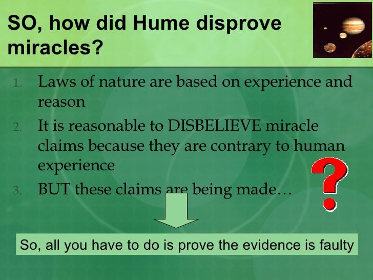 """humes reasons for rejecting miracles essay It started with norman kemp smith's the philosophy of david hume whereas his own skeptical arguments against speculative metaphysics rejecting """" (essay."""