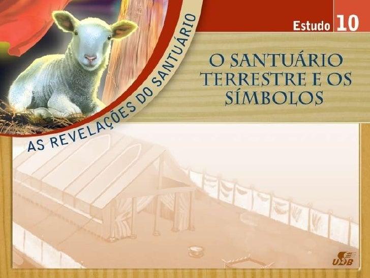 As Revelacoes do Santuario - estudo 10 ver.ppt