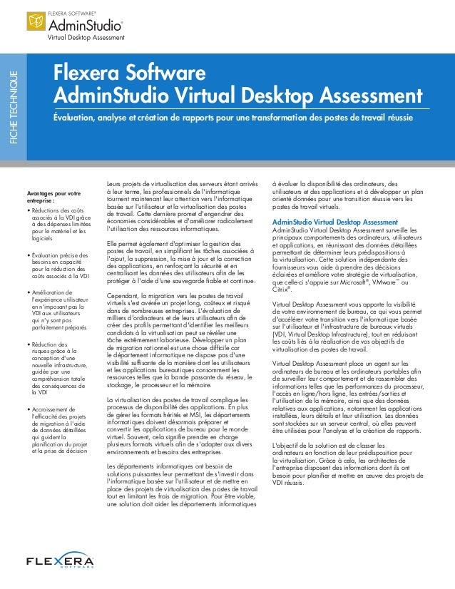 FICHETECHNIQUE Flexera Software AdminStudio Virtual Desktop Assessment Évaluation, analyse et création de rapports pour un...