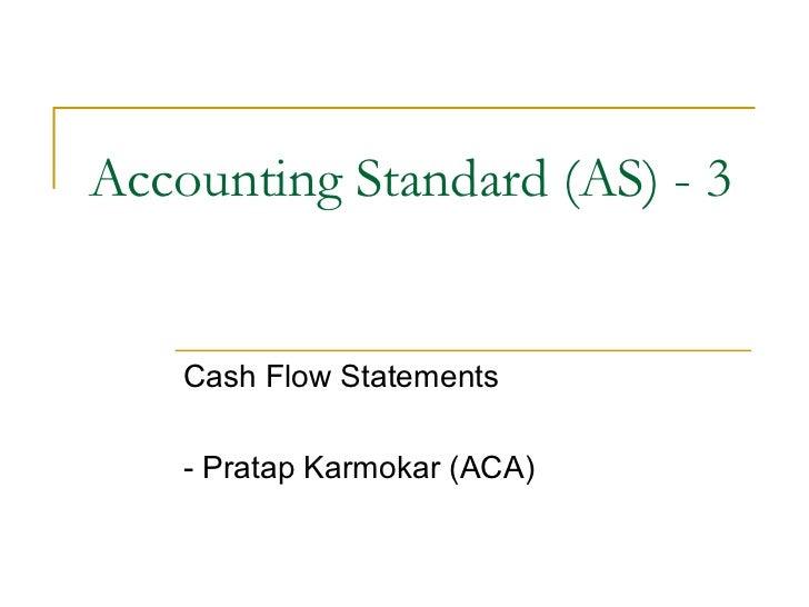 Accounting Standard (AS) - 3    Cash Flow Statements    - Pratap Karmokar (ACA)