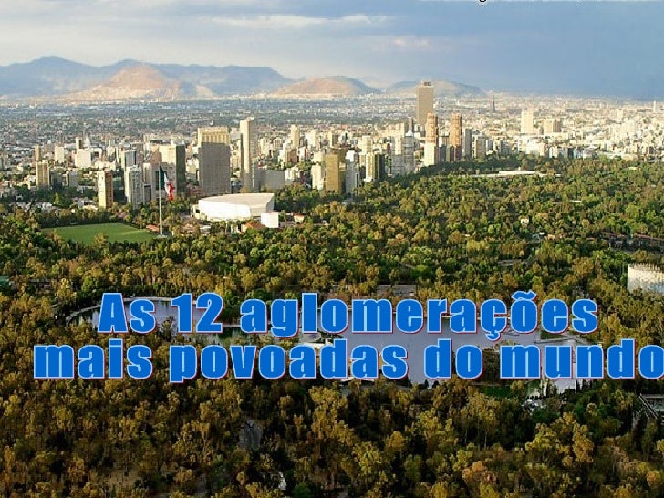 No número 12 está Los Ângeles, com12.762.000 de habitantes em sua área metropolitana