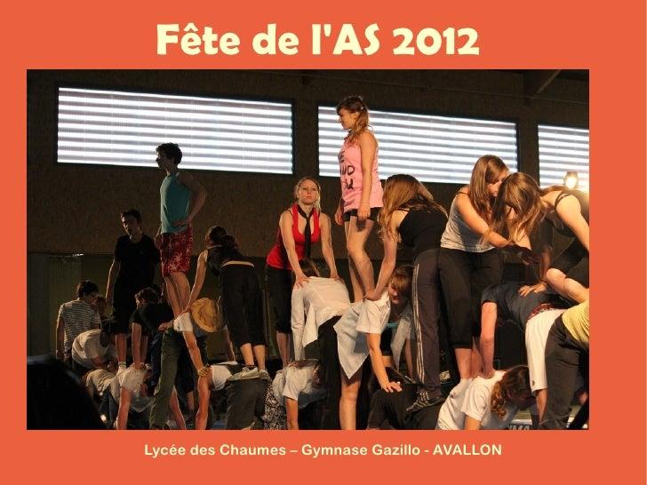Fête de lAS 2012Lycée des Chaumes – Gymnase Gazillo - AVALLON