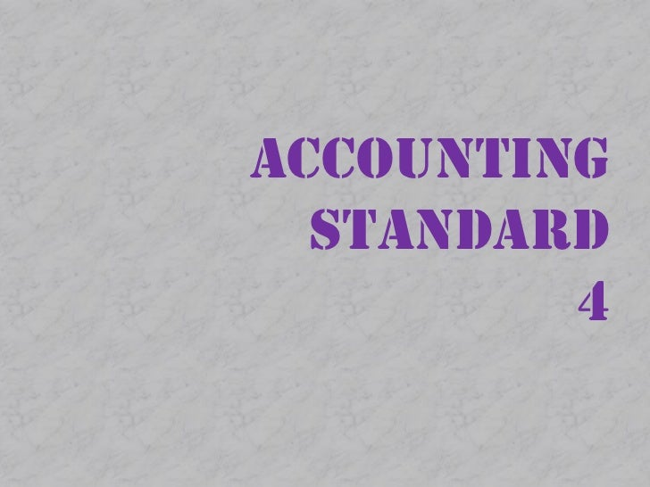 ACCOUNTING STANDARD4<br />