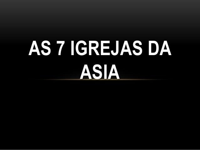 AS 7 IGREJAS DA ASIA
