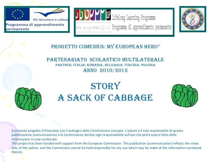 """PROGETTO COMENIUS: My European Hero"""" Partenariato  Scolastico Multilaterale Partner: italia, Romania, bulgaria, turchia,  ..."""