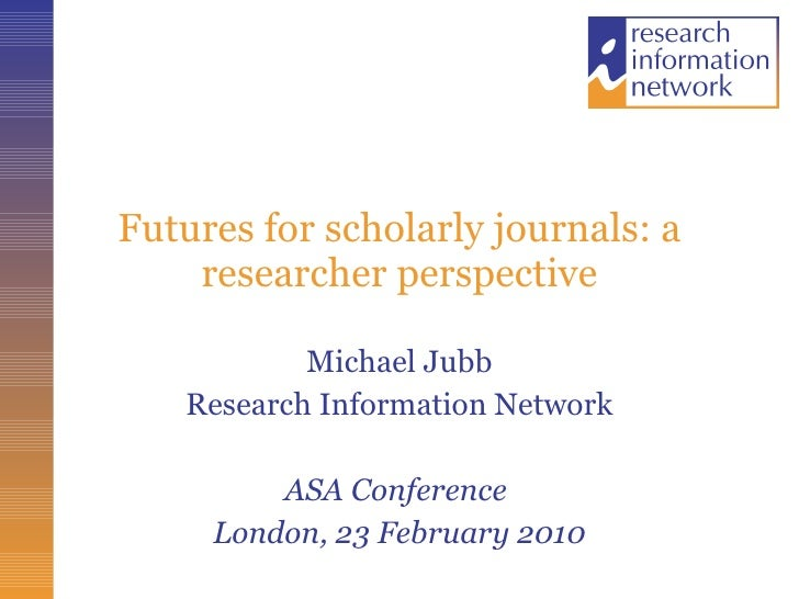 Futures for scholarly journals: a researchers' perspective
