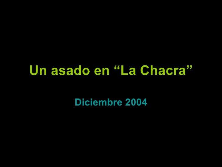 """Un asado en """"La Chacra"""" Diciembre 2004"""