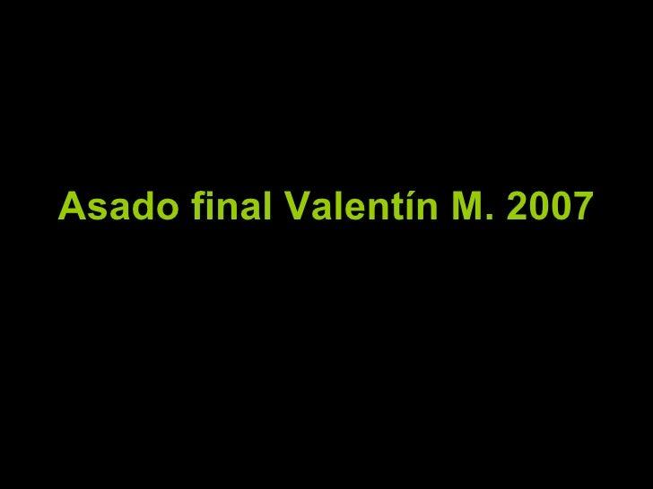 Asado final Valentín M. 2007